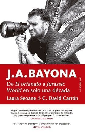 J. A. BAYONA, DE CAMELA A SPIELBERG (EN MENOS DE SEIS PASOS)