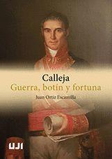 CALLEJA. GUERRA, BOTÍN Y FORTUNA.
