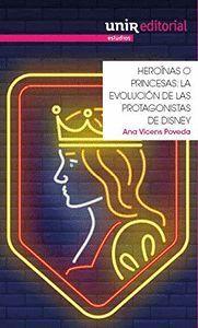HEROÍNAS O PRINCESAS. LA EVOLUCIÓN DE LAS PROTAGONISTAS DE DISNEY