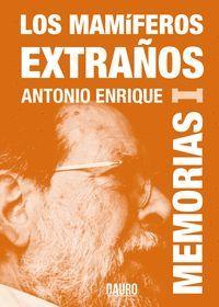 LOS MAMÍFEROS EXTRAÑOS (MEMORIAS I)