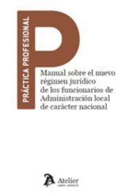 MANUAL SOBRE EL NUEVO RÉGIMEN JURÍDICO DE LOS FUNCIONARIOS DE ADMINISTRACIÓN LOC