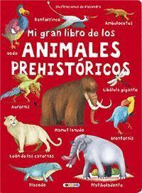 MI GRAN LIBRO DE LOS ANIMALES PREHISTORICOS