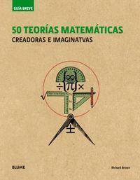 50 TEORÍAS MATEMÁTICAS (RÚSTICA) (2018)