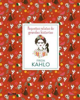 FRIDA KAHLO. PEQUEÑOS RELATOS DE GRANDES HISTORIAS
