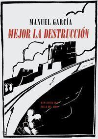 MEJOR LA DESTRUCCIÓN