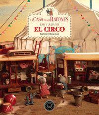 LA CASA DE LOS RATONES: SAM Y JULIA EN EL CIRCO
