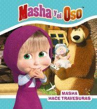 MASHA HACE TRAVESURAS (MASHA Y EL OSO)