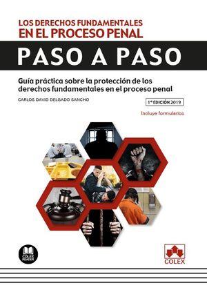 LOS DERECHOS FUNDAMENTALES EN EL PROCESO PENAL. PASO A PASO