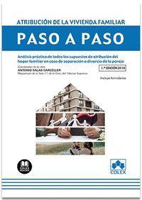 ATRIBUCIÓN DE LA VIVIENDA FAMILIAR. PASO A PASO