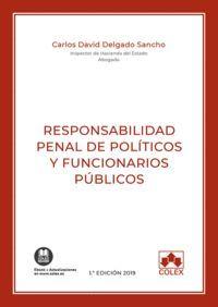 RESPONSABILIDAD PENAL DE POLÍTICOS Y FUNCIONARIOS PÚBLICOS 2019