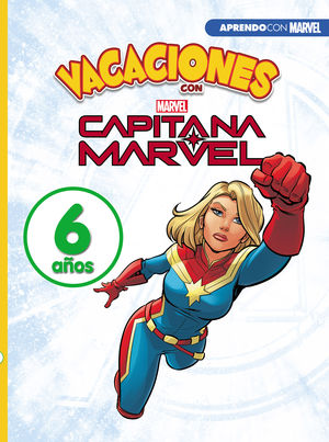 VACACIONES CON CAPITANA MARVEL. 6 AÑOS (APRENDO CON MARVEL)
