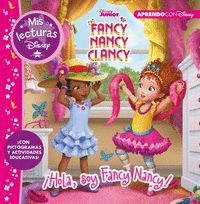 FANCY NANCY CLANCY. ¡HOLA, SOY FANCY NANCY! (MIS LECTURAS DISNEY)