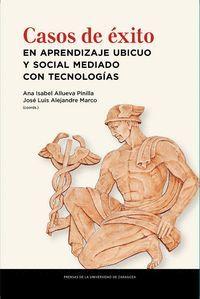 CASOS DE ÉXITO EN APRENDIZAJE UBICUO Y SOCIAL MEDIADO CON TECNOLOGÍAS