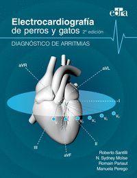 ELECTROCARDIOGRAFÍA DE PERROS Y GATOS 2ª EDICIÓN. DIAGNÓSTICO DE ARRITMIAS.