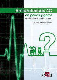 ANTIARRÍTMICOS 4C EN PERROS Y GATOS; CUÁNDO, CUÁLES, CUÁNTO Y CÓMO