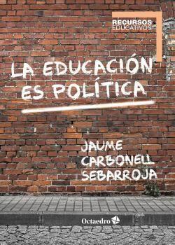 LA EDUCACIÓN ES POLÍTICA