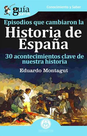 GUÍABURROS EPISODIOS QUE CAMBIARON LA HISTORIA DE ESPAÑA