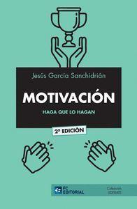MOTIVACIÓN: HAGA QUE LO HAGAN
