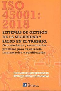 ISO 45001 2018 SISTEMAS DE GESTION DE LA SEGURIDAD Y SALUD EN TRABAJO
