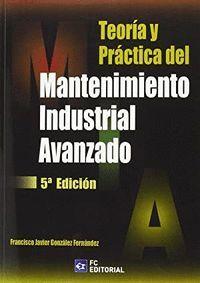 TEORIA Y PRACTICA DEL MANTENIMIENTO INDUSTRIAL AVANZADO 6ªED.