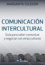 COMUNICACIÓN INTERCULTURAL: GUÍA PARA SABER COMUNICAR Y NEGOCIAR