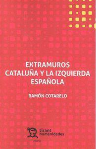 EXTRAMUROS. CATALUÑA Y LA IZQUIERDA ESPAÑOLA