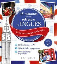 15 MINUTOS AL DÍA PARA REFRESCAR TU INGLÉS B2