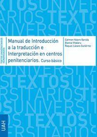 MANUAL DE INTRODUCCIÓN A LA TRADUCCIÓN E INTERPRETACIÓN EN CENTROS PENITENCIARIO + GUIA DE BUENAS PRACTICAS