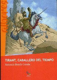 TIRANT, EL CABALLERO DEL TIEMPO