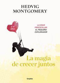 LA MAGIA DE CRECER JUNTOS. LOS AÑOS DE LA ESCUELA INFANTIL: LA EDAD DE LA IMAGIN