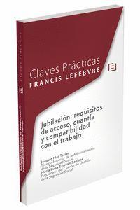 CLAVES PRÁCTICAS JUBILACIÓN: REQUISITOS DE ACCESO, CUANTÍA Y COMPATIBILIDAD CON