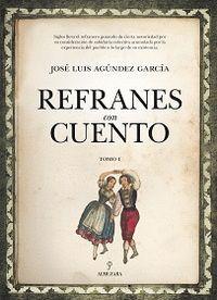REFRANES CON CUENTO TOMO I