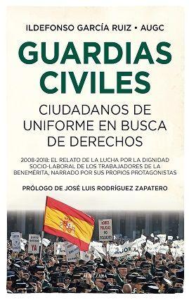 GUARDIAS CIVILES, CIUDADANOS EN BUSCA DE DERECHOS