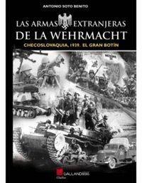 LAS ARMAS EXTRANJERAS DE LA WEHRMACHT.