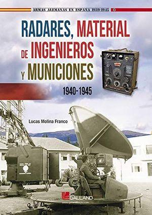 RADARES, MATERIAL DE INGENIEROS Y MUNICIONES. 1940-1945