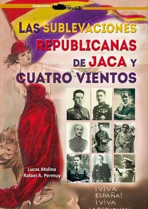 LAS SUBLEVACIONES REPUBLICANAS DE JACA Y CUATRO VIENTOS