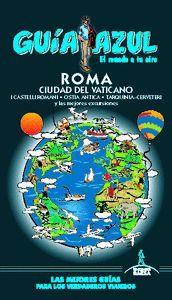 ROMA CIUDAD DEL VATICANO GUIA AZUL 2019
