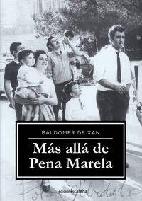 MÁS ALLÁ DE PENA MARELA