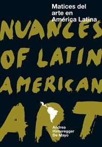 MATICES DEL ARTE EN AMÉRICA LATINA / NUANCES OF LATIN AMERICAN ART