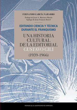 EDITANDO CIENCIA Y TÉCNICA DURANTE EL FRANQUISMO UNA HISTORIA CULTURAL DE LA ED