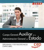 CUERPO GENERAL AUXILIAR DE LA ADMINISTRACION GENERAL DEL ESTADO. ORTOGRAFIA/PSICOTECNICO. 2019