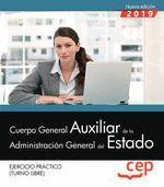 CUERPO GENERAL AUXILIAR DE LA ADMINISTRACION GENERAL DEL ESTADO. EJERC PRACTICOS 2019
