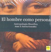 EL HOMBRE COMO PERSONA. ANTROPOLOGÍA FILOSÓFICA