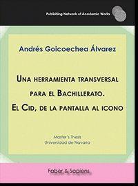 UNA HERRAMIENTA TRANSVERSAL PARA BACHILLERATO. EL CID, DE LA PANTALLA AL ICONO