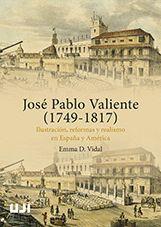 JOSÉ PABLO VALIENTE (1749-1817). ILUSTRACIÓN, REFORMAS Y REALISMO EN ESPAÑA Y AM