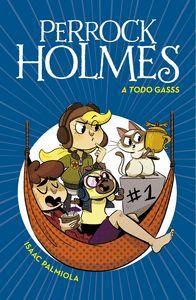 A TODO GASSS (PERROCK HOLMES 13)