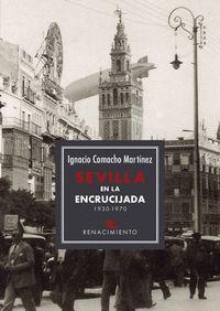 SEVILLA EN LA ENCRUCIJADA 1930-1970