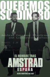 QUEREMOS SU DINERO. EL HOMBRE TRAS AMSTRAD ESPAÑA