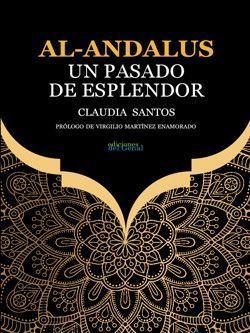 AL-ANDALUS. UN PASADO DE ESPLENDOR