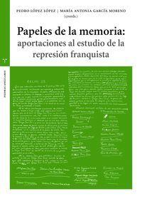 PAPELES DE LA MEMORIA: APORTACIONES AL ESTUDIO DE LA REPRESI